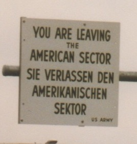 you are leaving the american sector - sign